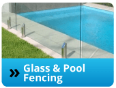 Glass & Pool Fencing